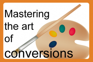 Mastering the Art of Conversion