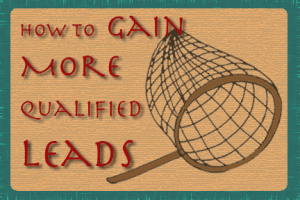 How to Gain More Qualified Leads