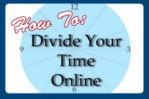 How To Divide Your Time Online