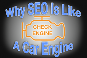 Why SEO Is Like a Car Engine