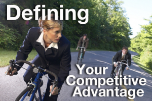 Defining your Competitive Advantage