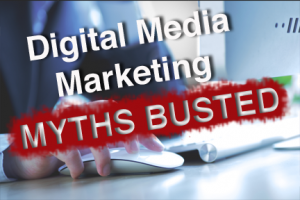 Digital Media Marketing Myths Busted
